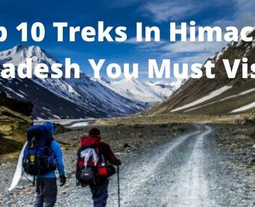 Top 10 Treks In Himachal Pradesh You Must Visit
